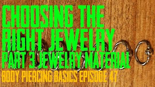 Choosing the Right Piercing Jewelry Part 4   Materials   Body Piercing Basics EP 47