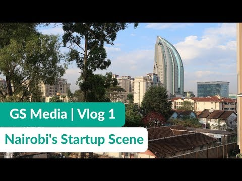 NAIROBI, KENYA | Arrival + iHub Incubator Tour | GSMedia VLOG 1