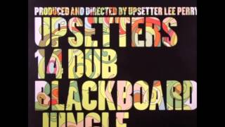 The Upsetters   Blackboard Jungle dub   1973   17   Upsetting rhythm #3