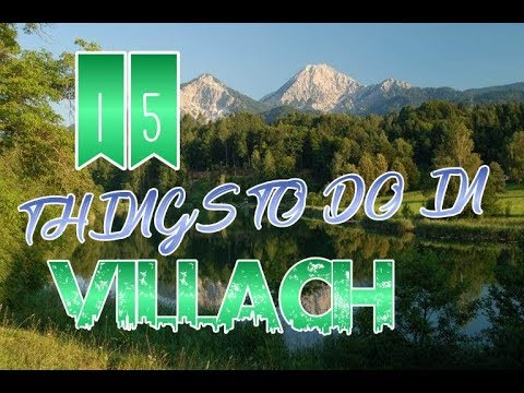 Top 15 Things To Do In Villach, Austria