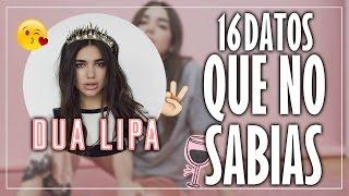 Video 16 Cosas que NO sabias sobre DUA LIPA. download MP3, 3GP, MP4, WEBM, AVI, FLV Mei 2018
