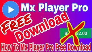 Mx Player pro_Free Download Real Videos_Lattest Version Shohag Technical Pro.