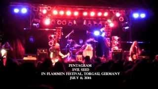 "PENTAGRAM ""Evil Seed"", Live at In Flammen, Torgau, Germany"