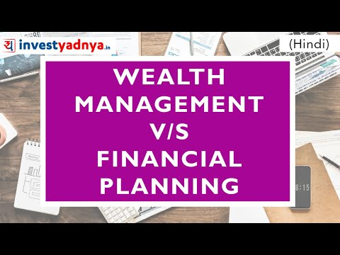 Wealth Management v/s Financial Planning | What suits you ?