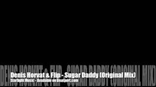Denis Horvat & Flip - Sugar Daddy (Original Mix)