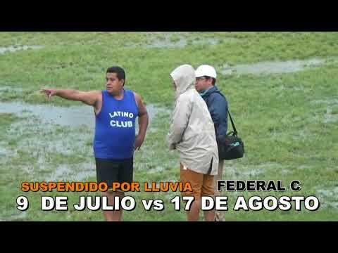 Torneo Federal C - 9 DE JULIO VS 17 DE AGOSTO, SUSPENDIDO POR LLUVIA