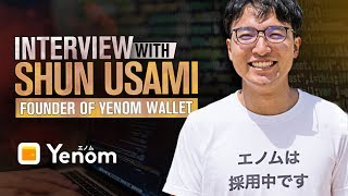 Interview with Shun Usami (Founder of Yenom Wallet & Mikan)