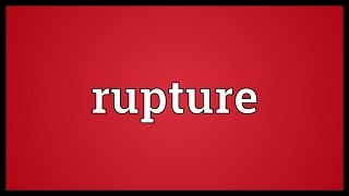 Rupture Meaning