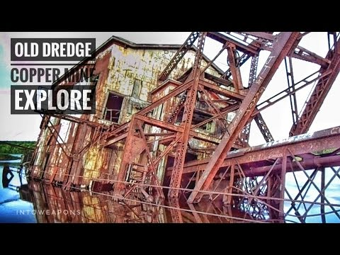 Abandoned Dredge and Copper Mine:  Inside Look!