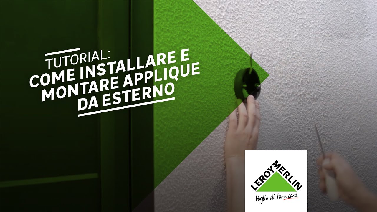 Come installare una applique da esterno tutorial leroy merlin