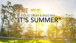 """It's Summer"" ☀️~ Liquid Drum & Bass Mix"