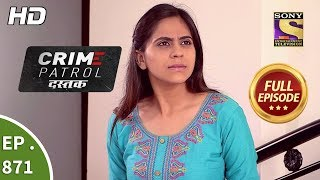 Crime Patrol Dastak - Ep 871 - Full Episode - 25th September, 2018