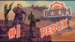 Lets Play - Skyshine's Bedlam REDUX Update - Gameplay/Walkthrough - Part 1
