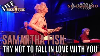 Samantha Fish - Try Not To Fall In Love With You - Live at The Old Rock House in St. Louis, MO