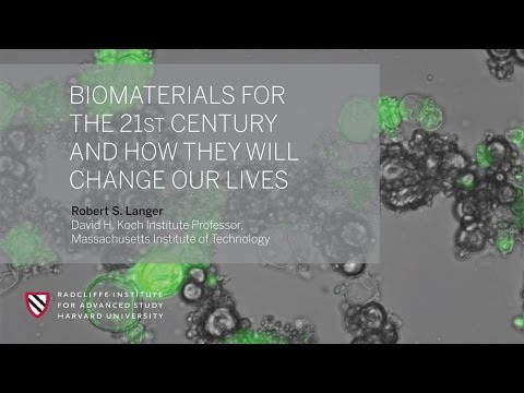 Robert S. Langer: Biomaterials for the 21st Century || Radcliffe Institute