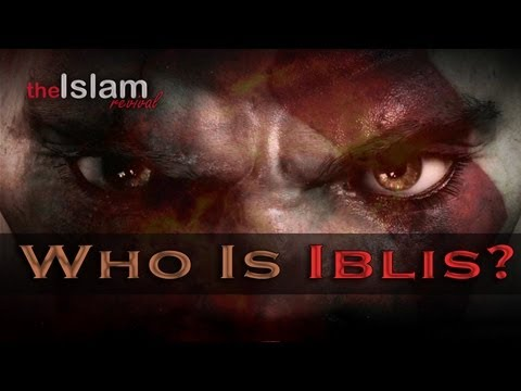 Who is Iblis?┇A Must Watch!