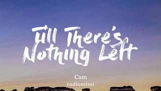 Cam - Till There's Nothing Left (Lyrics)