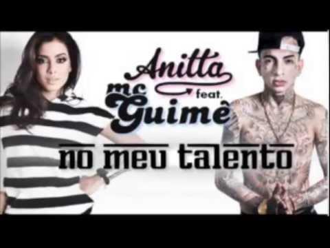 Anitta feat Mc Guime  - No Meu Talento  ( Remix )
