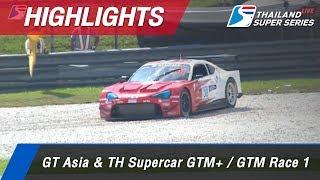 Highlights GT Asia & TH Supercar GTM+ / GTM Race 1 : Sepang International Circuit Malaysia