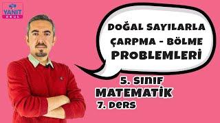 Doğal Sayılarla Çarpma Bölme Problemleri | 5. Sınıf Matematik Konu Anlatımları #5mtmtk