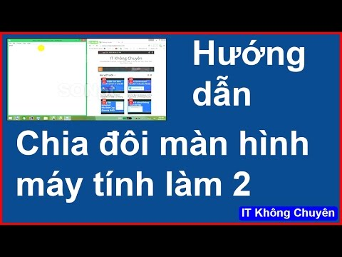 Hướng Dẫn Chia đôi Màn Hình Laptop Thành 2 Cửa Sổ Bằng Nhau | [IT Không Chuyên]