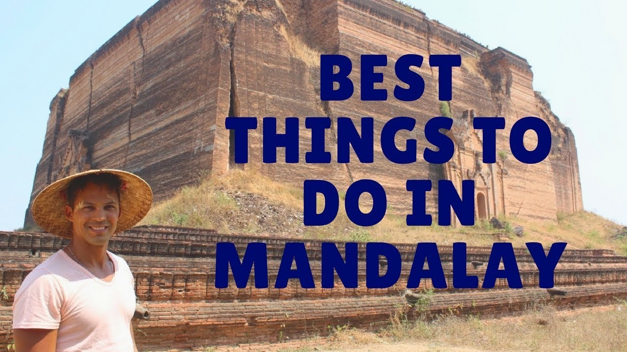 Best Things to Do in Mandalay in Three Days, Myanmar