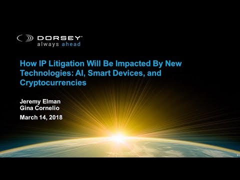 Webinar Playback: How IP Litigation Will Be Impacted By New Technologies