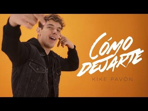 Kike Pavón - Cómo Dejarte (Videoclip Oficial)