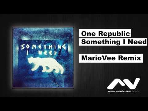 One Republic - Something I Need (Mario Vee Remix)