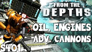 From The Depths :: S4 Ep 1 :: Oil, Engines and Advanced Cannons