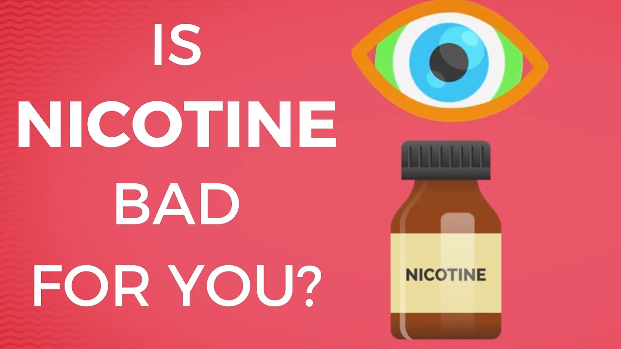 Is Nicotine bad for you? - What you need to know