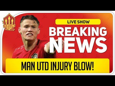 McTominay Injury Blow! Man Utd News Now