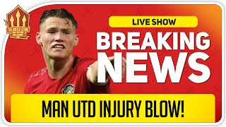 McTominay Injury Blow! Man Utd News Now