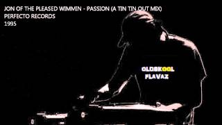 Jon Of The Pleased Wimmin - Passion (A Tin Tin Out Mix)