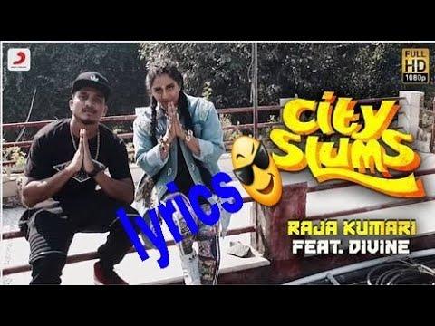 Lyrics | city slum : Raja kumari ft divine