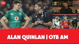 Rugby reffing is a total mess | Ireland's Plan B | Alan Quinlan OTB AM