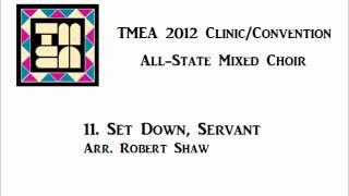 tmea all state mixed choir 2012 set down servant