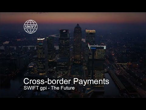 The Future of Cross-border Payments - SWIFT gpi