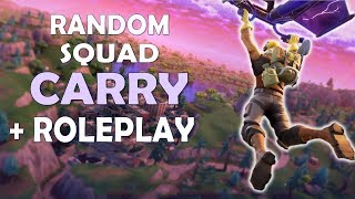 CHAOTIC RANDOM SQUADS CARRY   ROLEPLAY   FT. YANNI - (Fortnite Battle Royale)