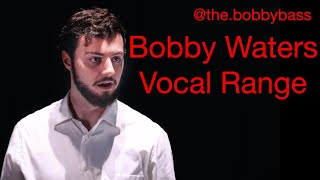Bobby Waters (@the.bobbybass) Vocal Range (B0-B4)