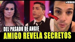 AMIGO DE ANGIE ARIZAGA REVELÓ SECRETOS DEL PASADO DE LA GUE...