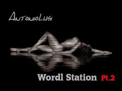 ANTONIO LUSI - WORDL STATION PT.2