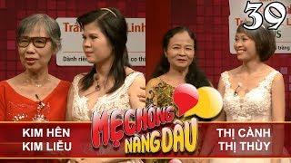 me chong - nang dau  tap 39 uncut  kim hen - kim lieu  thi canh - thi thuy  091217