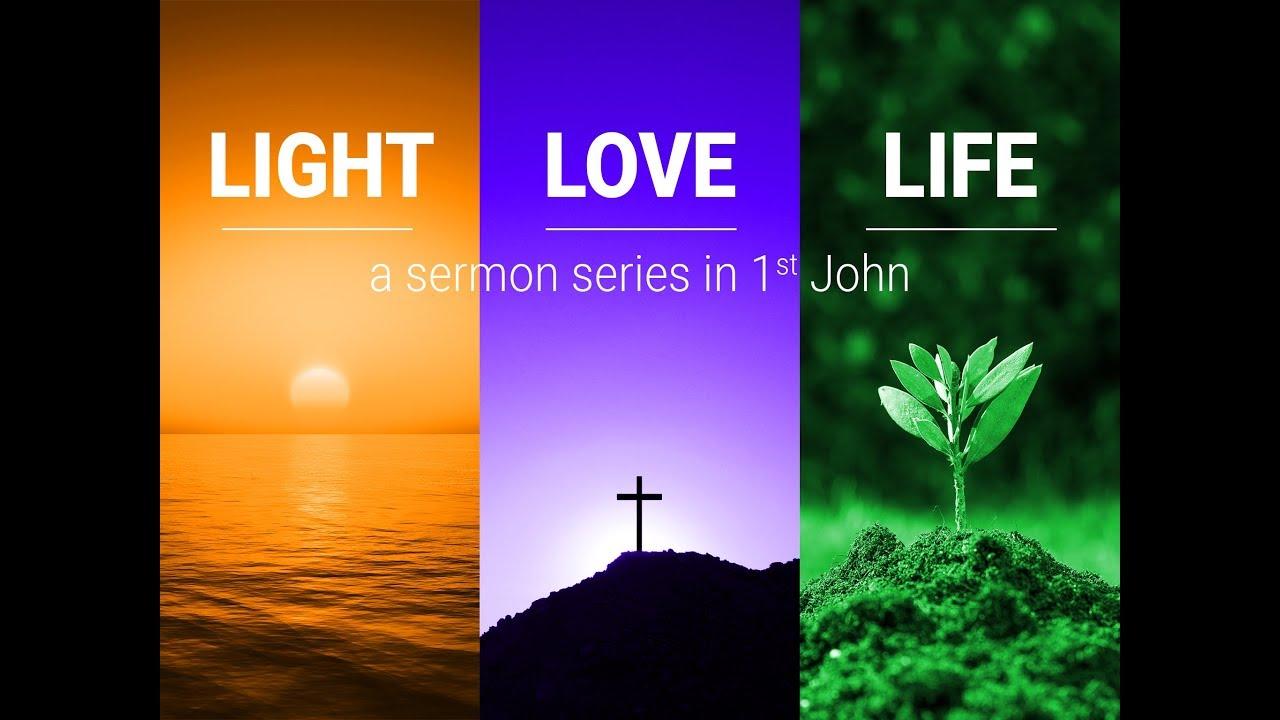 Light Love Life - 1st John - YouTube