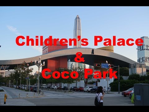 Things to do in Shenzhen; Children's Palace & Coco Park