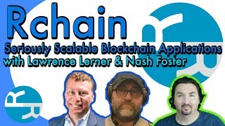 Rchain Exclusive chat Lawrence Lerner & Nash Foster: Making the Blockchain Industry Ready!