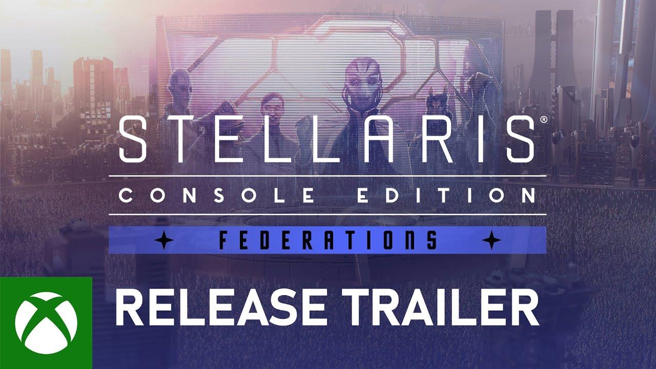 Stellaris: Console Edition - Federations Launch Trailer