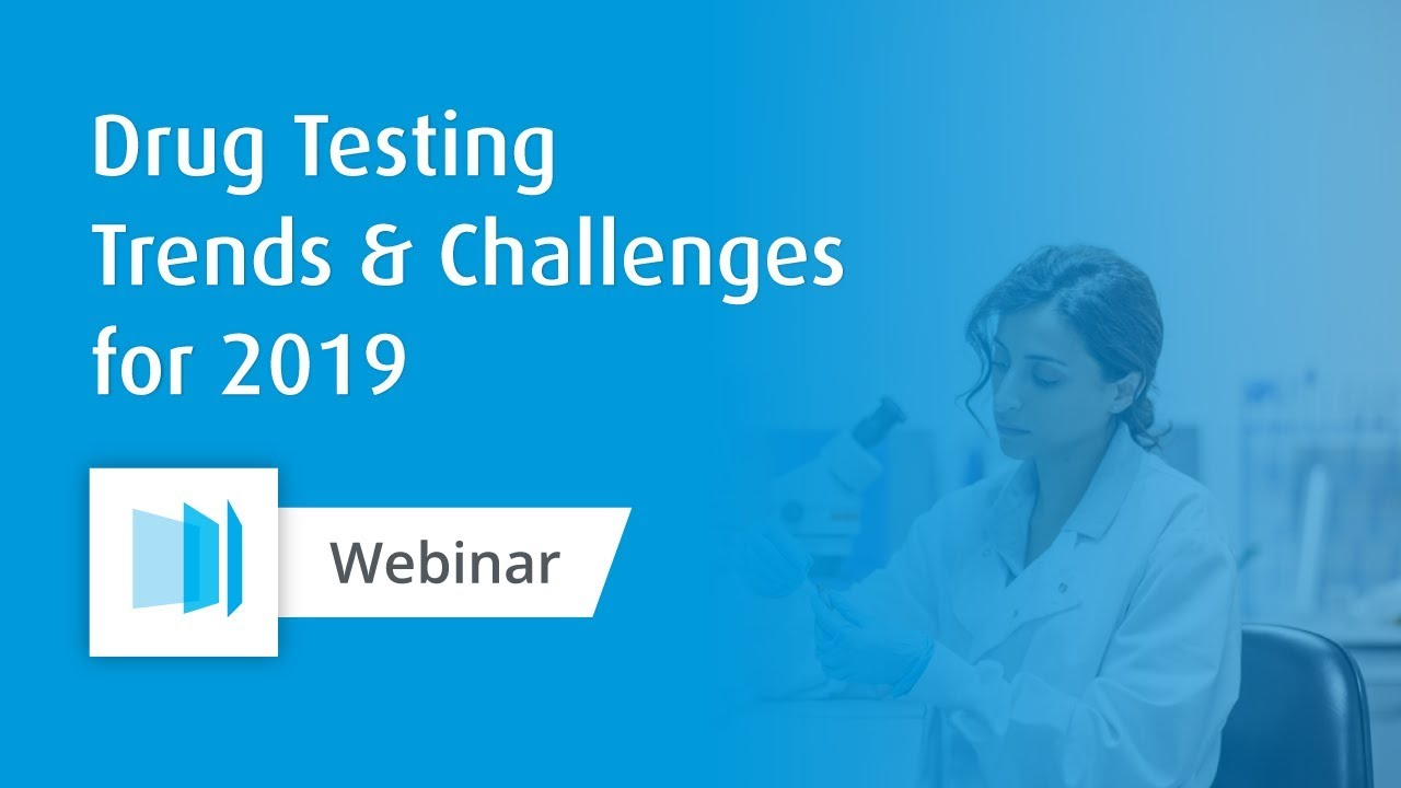 Drug Testing Trends & Challenges for 2019