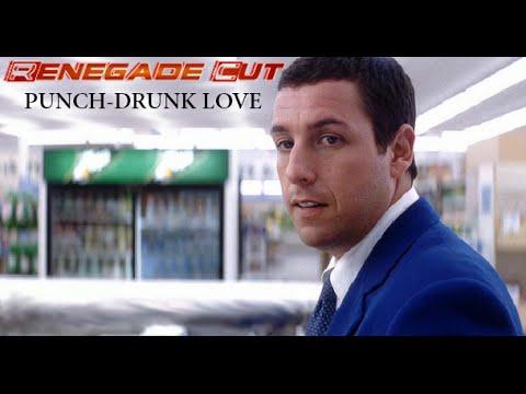 Punch-Drunk Love - Renegade Cut