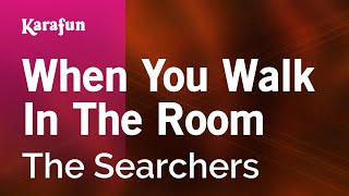 Karaoke When You Walk In The Room - The Searchers *